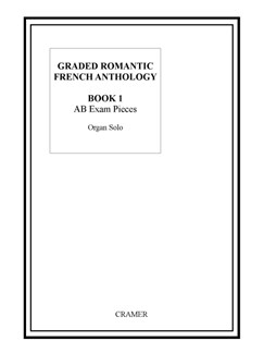 Graded Romantic French Anthology: Book 1 Books | Organ