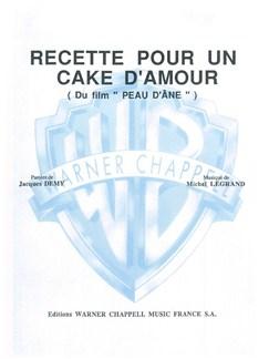 Michel Legrand: Recette Pour Un Cake D'Amour Books | Piano & Vocal