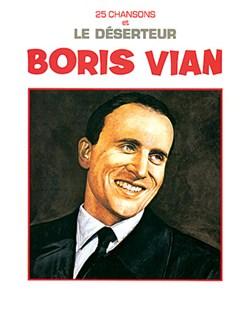 Boris Vian: 25 Chansons et Le Déserteur Livre | Piano, Chant et Guitare