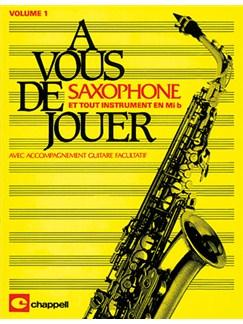 À Vous de Jouer... Saxophone - Volume 1 Books | Saxophone