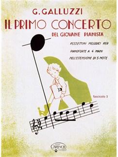 G. Galluzzi: Il Primo Concerto - Del Giovane Pianista (Vol.III) Books | Piano Duet