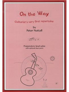 Peter Nuttall: On The Way - Guitarist's Very First Repertoire Books | Guitar