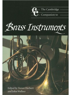 The Cambridge Companion To Brass Instruments Books | Brass Instruments