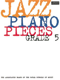 ABRSM Jazz Piano: Pieces Grade 5 Books | Piano