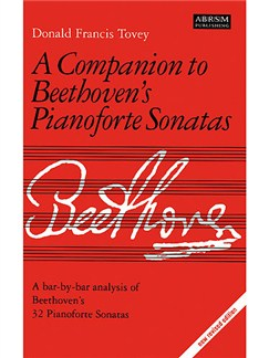 Donald Francis Tovey: A Companion To Beethoven's Pianoforte Sonatas (New Revised Edition) Books |