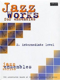 Jazz Works For Ensembles 2 Intermediate Level Books | Ensemble