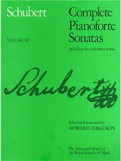 Franz Schubert: Complete Pianoforte Sonatas Including The Unfinished Works - Volume III (ABRSM) Books | Piano