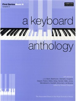 A Keyboard Anthology: First Series Book III Grade 5 Books | Piano
