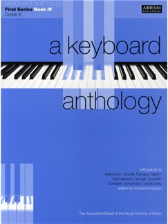 A Keyboard Anthology: First Series Book IV Grade 6 Books | Piano