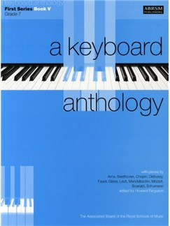 A Keyboard Anthology: First Series Book V Grade 7 Books | Piano