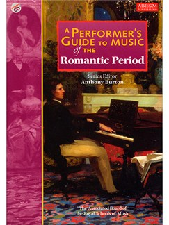 A Performer's Guide To Music Of The Romantic Period Books and CDs |