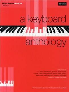 A Keyboard Anthology: Third Series Book III Grade Five Books | Piano