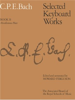 C.P.E. Bach: Selected Keyboard Works - Book II: Miscellaneous Pieces Books | Piano, Harpsichord