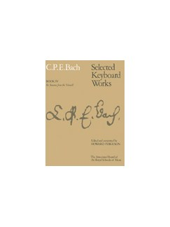 C.P.E. Bach: Selected Keyboard Works - Book IV: Six Sonatas (Versuch) Books   Keyboard Instruments