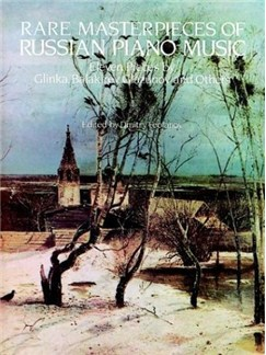 Rare Masterpieces of Russian Piano Music: Eleven Pieces by Glinka, Balakirev, Glazunov and Others Books | null
