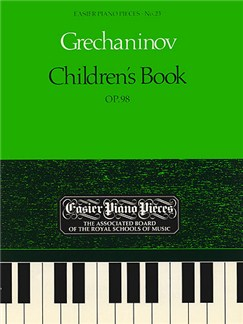 Alexander Grechaninov: Children's Book Op.98 Books | Piano