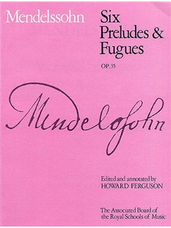 Felix Mendelssohn: Six Preludes And Fugues Op.35 Books | Piano