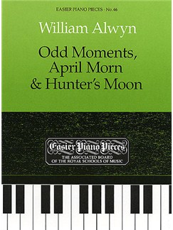 William Alwyn: Odd Moments, April Morn And Hunter's Moon Books | Piano
