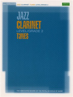 ABRSM Jazz: Clarinet Tunes Level/Grade 2 (Book/CD) Books and CDs | Clarinet, Piano Accompaniment