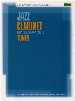 ABRSM Jazz: Clarinet Tunes Level/Grade 3 (Book/CD) Books and CDs | Clarinet, Piano Accompaniment