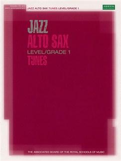 ABRSM: Jazz Alto Sax Tunes Level/Grade 1 (Book/CD) Books and CDs | Alto Saxophone, Piano Accompaniment