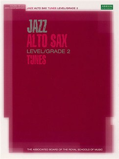 ABRSM: Jazz Alto Sax Tunes Level/Grade 2 (Book/CD) Books and CDs | Alto Saxophone, Piano Accompaniment