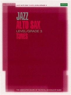 ABRSM: Jazz Alto Sax Tunes Level/Grade 3 (Book/CD) Books and CDs | Alto Saxophone, Piano Accompaniment