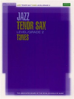 ABRSM Jazz: Tenor Sax Tunes Level/Grade 2 (Book/CD) Books and CDs | Tenor Saxophone, Piano Accompaniment