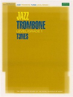 ABRSM Jazz: Trombone Tunes Level/Grade 1 (Book/CD) Books and CDs | Trombone, Piano Accompaniment
