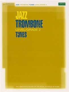 ABRSM Jazz: Trombone Tunes Level/Grade 2 (Book/CD) Books and CDs | Trombone, Piano Accompaniment