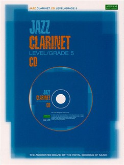 ABRSM Jazz: Clarinet Level/Grade 5 (CD) CDs | Clarinet