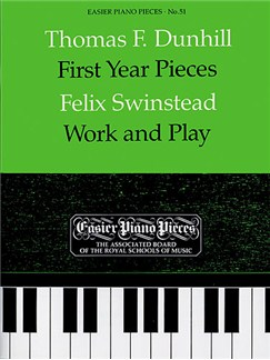Thomas Dunhill: First Year Pieces/Felix Swinstead: Work And Play Books | Piano