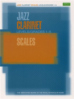 ABRSM Jazz: Clarinet Scales Levels/Grades 1-5 Books | Clarinet