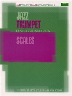 ABRSM Jazz: Trumpet Scales Levels/Grades 1-5 Books | Trumpet