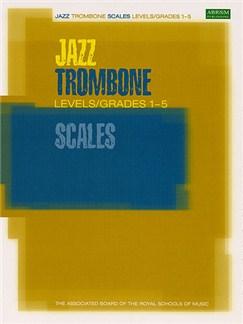 ABRSM Jazz: Trombone Scales Levels/Grades 1-5 Bog | Basun