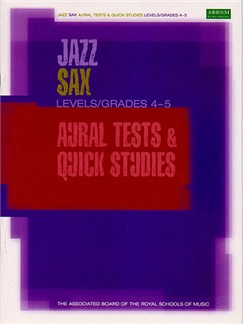 ABRSM Jazz: Sax Aural Tests And Quick Studies Levels/Grades 4-5 Books | Saxophone