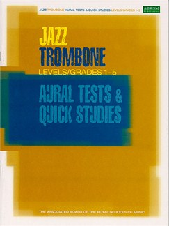 ABRSM Jazz: Trombone Aural Tests And Quick Studies Levels/Grades 1-5 Books | Trombone