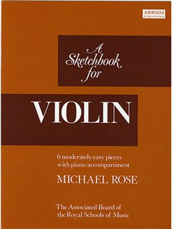 Michael Rose: A Sketchbook for Violin Books | Violin, Piano Accompaniment