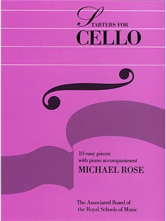 Michael Rose: Starters For Cello Books | Cello, Piano Accompaniment