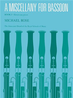 Michael Rose: A Miscellany For Bassoon - Book I Books | Bassoon, Piano Accompaniment