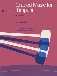 Graded Music For Timpani - Book Three Grades 5 - 6 Books | Timpani