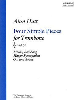 Alan Hutt: Four Simple Pieces For Trombone Books | Trombone, Piano Accompaniment