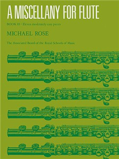 Michael Rose: A Miscellany For Flute Book II Books | Flute, Piano Accompaniment