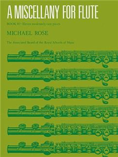 Michael Rose: A Miscellany For Flute Book II Books   Flute, Piano Accompaniment