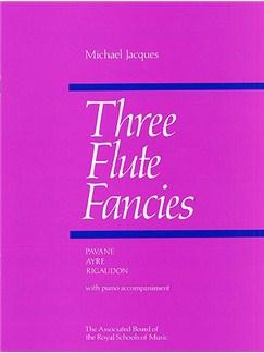 Michael Jaques: Three Flute Fancies Books | Flute, Piano Accompaniment