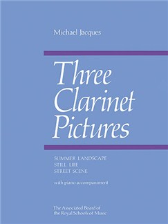 Michael Jacques: Three Clarinet Pictures Books | Clarinet, Piano Accompaniment