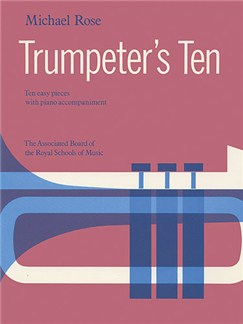 Michael Rose: Trumpeter's Ten Books | Trumpet, Piano Accompaniment