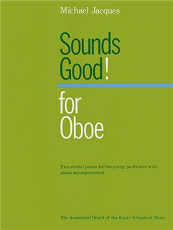 Michael Jacques: Sounds Good! (Oboe) Books | Oboe, Piano Accompaniment