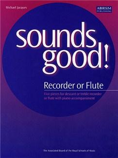 Sounds Good! (Recorder/Flute) Books | Soprano (Descant) Recorder, Alto (Treble) Recorder, Flute, Piano Accompaniment