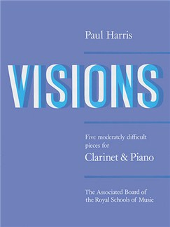Paul Harris: Visions Books | Clarinet, Piano Accompaniment